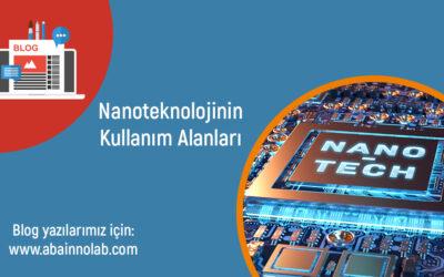 Nanoteknoloji ve Kullanım Alanları