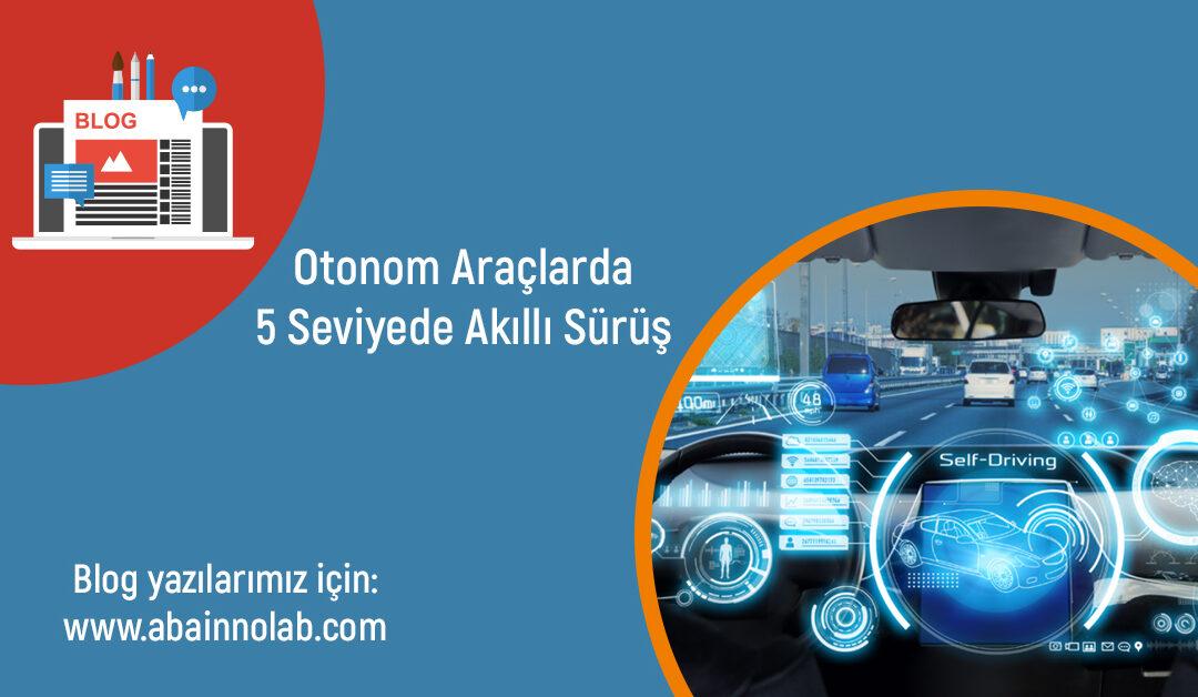 aba-innolab-otonom-araclar-icerisinde-5-seviyede-akilli-surus-nedir