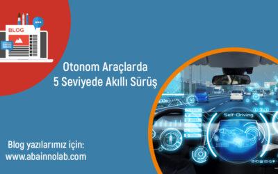 Otonom Araçlar İçerisinde 5 Seviyede Akıllı Sürüş Nedir?
