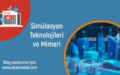 Simülasyon Teknolojileri ve Mimari Yapılar