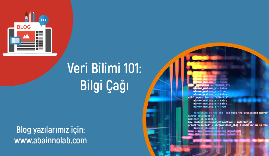 aba-innolab-veri-bilimi-teknolojisi-ile-gelen-bilgi-cagi